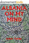 ALBANIA ON MY MIND (English Edition)
