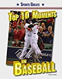 img - for Top 10 Moments in Baseball (Sports Greats) book / textbook / text book