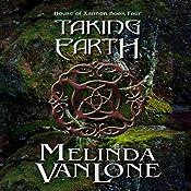 Taking Earth: House of Xannon, Book 4 | Melinda VanLone