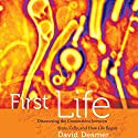First Life: Discovering the Connections between Stars, Cells, and How Life Began Audiobook by David Deamer Narrated by Michael Lenz