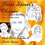 Brent Spiner's Flames: Brent Spiner's First Letters to Gail (Summer 2011) | Gail Chord Schuler,Brent Spiner