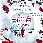 Eine wundersame Weihnachtsreise | Corina Bomann