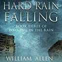 Hard Rain Falling Audiobook by William Allen Narrated by Pat Young