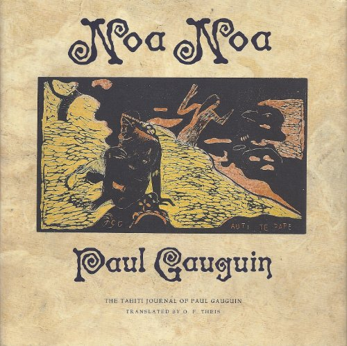 Noa Noa: The Tahiti Journal of Paul Gauguin, Gauguin, Paul