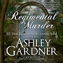 A Regimental Murder: Captain Lacey Regency Mysteries (       UNABRIDGED) by Ashley Gardner, Jennifer Ashley Narrated by James Gillies