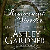 A Regimental Murder: Captain Lacey Regency Mysteries | [Ashley Gardner, Jennifer Ashley]