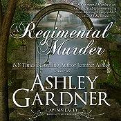 A Regimental Murder: Captain Lacey Regency Mysteries | [Ashley Gardner, Jennifer Ashley]