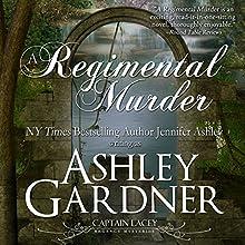 A Regimental Murder: Captain Lacey Regency Mysteries (       UNABRIDGED) by Ashley Gardner, Jennifer Ashley Narrated by James Gillies