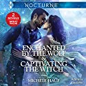 Enchanted by the Wolf & Captivating the Witch Audiobook by Michele Hauf Narrated by Kaleo Griffith