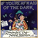 If You're Afraid of the Dark, Remember the Night Rainbow (067176053X) by Edens, Cooper