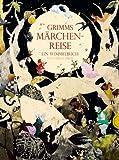 Grimms Märchenreise, Ein Wimmelbuch von Stella Dreis