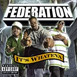 It's Whateva [Us Import] Federation