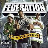Federation It's Whateva [Us Import]