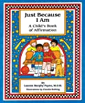 Just Because I Am: A Child's Book of...