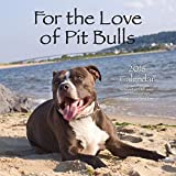 img - for For the Love of Pit Bulls 2016 Calendar book / textbook / text book
