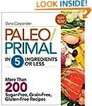 Paleo/Primal in 5 Ingredients or Less...