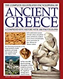 img - for The Complete Illustrated Encyclopedia of Ancient Greece: A Comprehensive History With 1000 Photographs book / textbook / text book