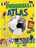 Fußball-Atlas: Über 250 Sticker - Plus: Fußballwissen für Experten