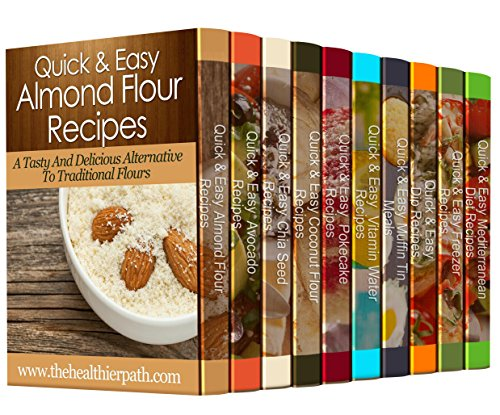 10 MUST-HAVE Healthy Recipe Books (Box Set): 250 Healthy Recipes for the Entire Family by Mary Miller