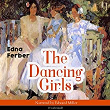 The Dancing Girls Audiobook by Edna Ferber Narrated by Edward Miller