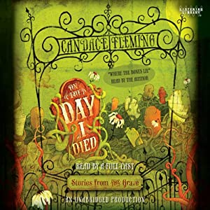 On the Day I Died: Stories from the Grave | [Candace Fleming]