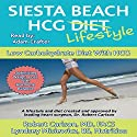 Siesta Beach HCG Lifestyle: Low Carbohydrate Diet with HCG (       UNABRIDGED) by Robert G. Carlson, MD Narrated by Adam B. Crafter