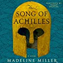 The Song of Achilles: A Novel (       UNABRIDGED) by Madeline Miller Narrated by Frazer Douglas