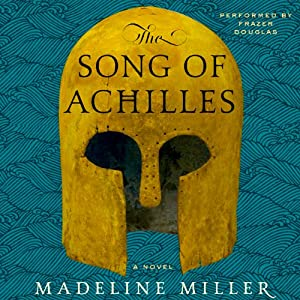 The Song of Achilles: A Novel Audiobook