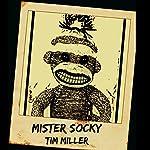 Mister Socky | Tim Miller