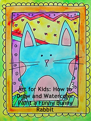 Art for Kids: How to Draw and Watercolor Paint a Funny Bunny Rabbit