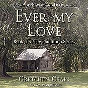 Ever My Love: Plantation Series, Book 2 | Gretchen Craig