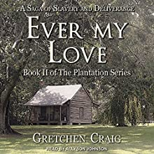Ever My Love: Plantation Series, Book 2 Audiobook by Gretchen Craig Narrated by Allyson Johnson