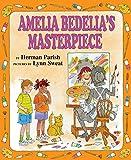 Amelia Bedelia's Masterpiece (0060843551) by Parish, Herman
