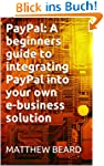 PayPal: A beginners guide to integrat...