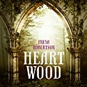 Heartwood Audiobook by Freya Robertson Narrated by Barnaby Edwards