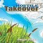 Hostile Takeover: Manifesting God's Plan and Purpose for Your Finances Hörbuch von Cedric Dukes Gesprochen von: Tom Johnson