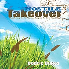Hostile Takeover: Manifesting God's Plan and Purpose for Your Finances Audiobook by Cedric Dukes Narrated by Tom Johnson