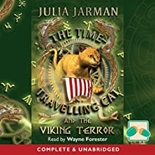 The Time-Traveling Cat and the Viking Terror (       UNABRIDGED) by Julia Jarman Narrated by Wayne Forrester
