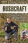 Bushcraft: Survivalwissen Wildpflanze...