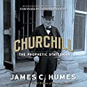 Churchill: The Prophetic Statesman Audiobook by James C. Humes Narrated by Matthew Brenher