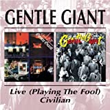 Playing the Fool / Civilian by Gentle Giant (1999-03-10)