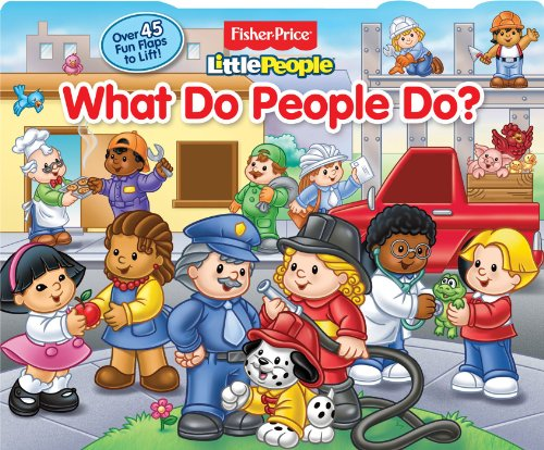 Fisher-Price Little People What Do People Do? (Little People Flap Books)
