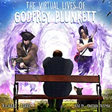 The Virtual Lives of Godfrey Plunkett Audiobook by Richard Storry Narrated by Jonathan Trueman