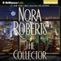 The Collector (       UNABRIDGED) by Nora Roberts Narrated by Julia Whelan