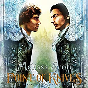 Point of Knives: A Novella of Astreiant, Book 1.5 | [Melissa Scott]