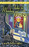 Take the Monkey and Run (A Call of the Wilde Mystery Book 4)