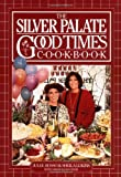 The Silver Palate Good Times Cookbook (0894808311) by Lukins, Sheila