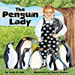 The Penguin Lady   Carol A. Cole
