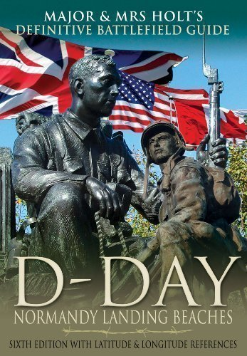 the-definitive-battlefield-guide-to-the-d-day-normandy-landing-beaches-sixth-edition-with-latitude-a