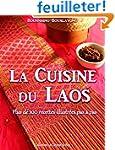 La cuisine du Laos: Plus de 100 recet...